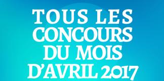 Tous Les Concours Du Mois d'Avril 2017