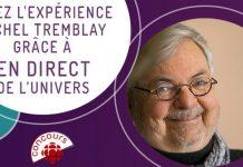 Concours En Direct de l'Univers Vivez l'Expérience Michel Tremblay