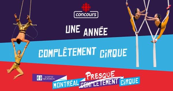 Concours Radio Canada Une Année Complètement Cirque